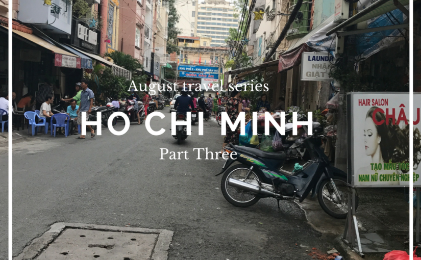 August Travel Series Pt. 3: Museums and Motorcycles in Ho Chi Minh!